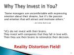 why they invest in you
