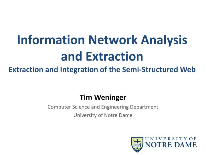 information network analysis and extraction extraction and integration of the semi structured web n.