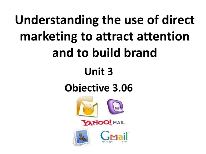 understanding the use of direct marketing to attract attention and to build brand n.