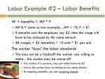 labor example 2 labor benefits