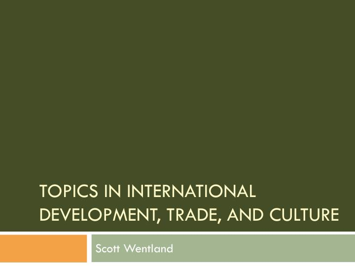 topics in international development trade and culture n.
