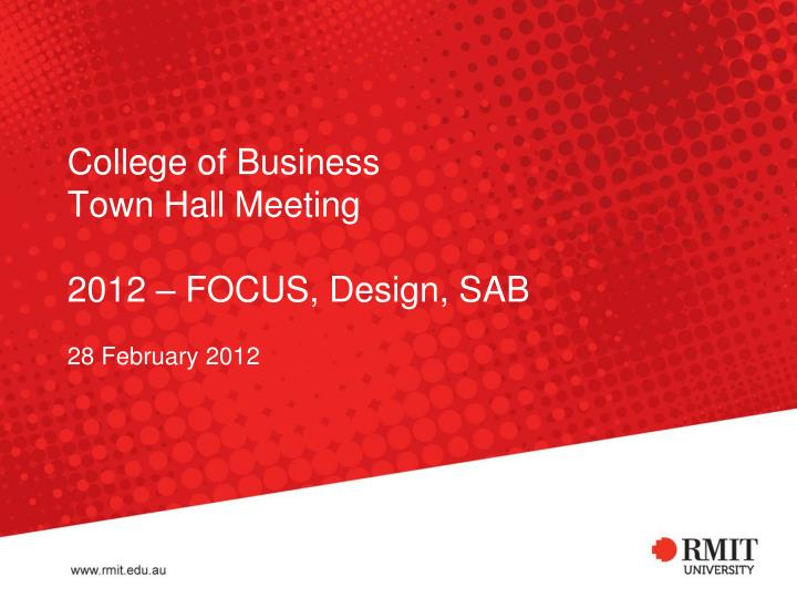 college of business town hall meeting 2012 focus design sab n.