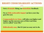 right choices right actions