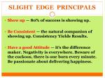 slight edge principals