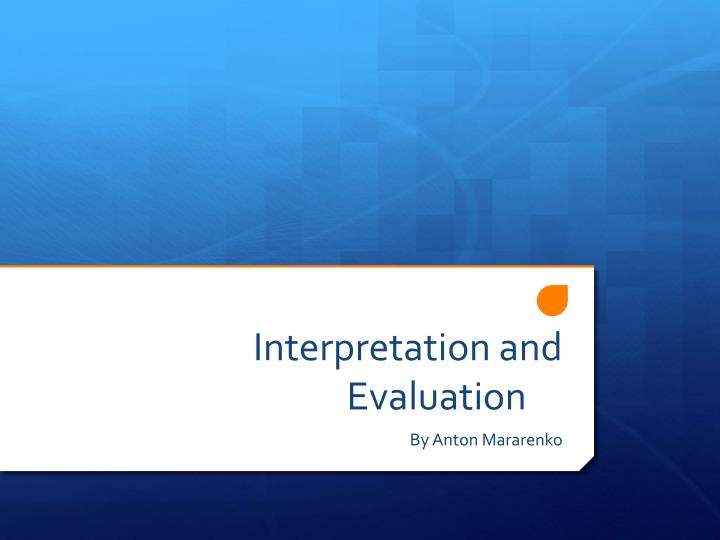interpretation and evaluation n.