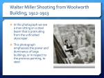 walter miller shooting from woolworth building 1912 1913