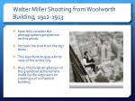 walter miller shooting from woolworth building 1912 19131