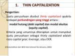 1 thin capitalization