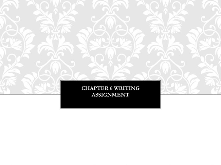 Chapter 6 writing assignment