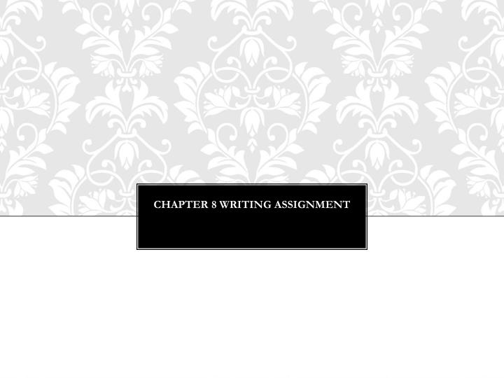 Chapter 8 writing assignment