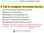 3 fail to recognize innovation barriers