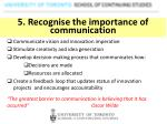 5 recognise the importance of communication