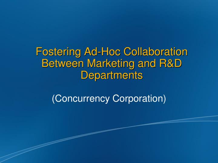 fostering ad hoc collaboration between marketing and r d departments n.