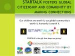 startalk fosters global citizenship and community by making connections