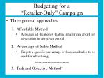budgeting for a retailer only campaign