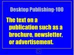 desktop publishing 100