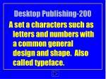 desktop publishing 200