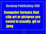 desktop publishing 500