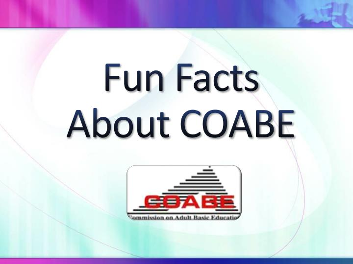 Fun facts about coabe