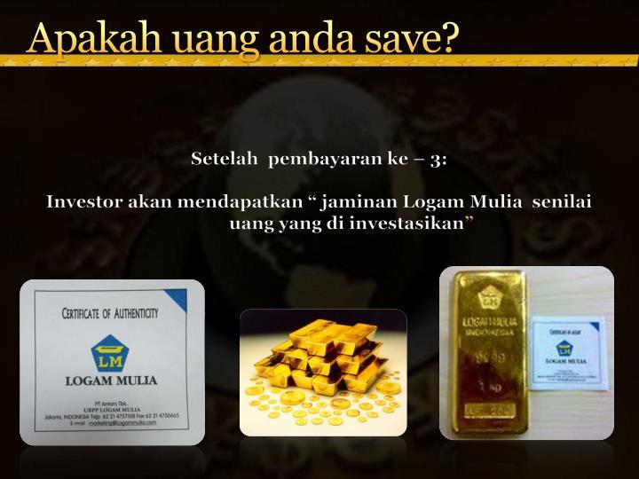 Apakah uang anda save?