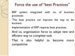 force the use of best practices