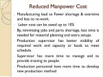 reduced manpower cost