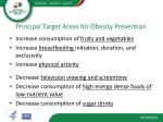 principal target areas for obesity prevention