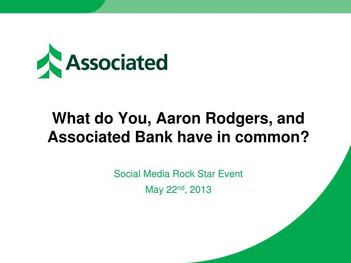 what do you aaron rodgers and associated bank have in common n.