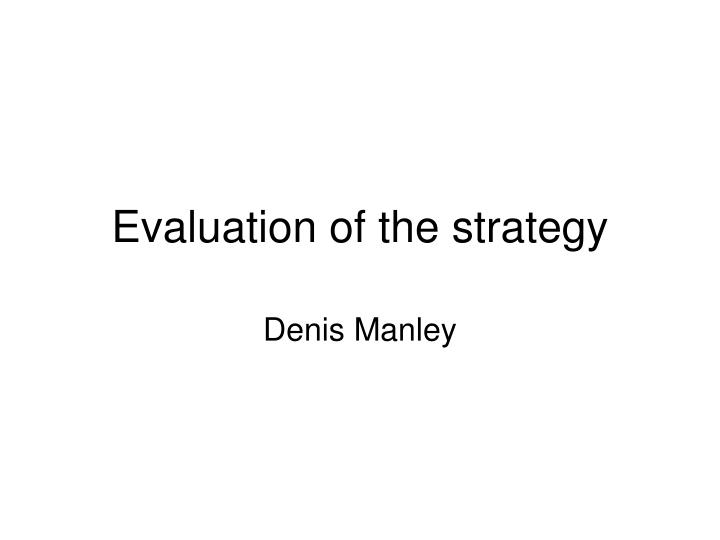 evaluation of the strategy n.