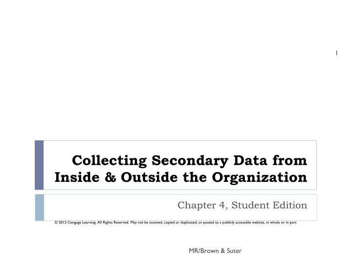 collecting secondary data from inside outside the organization n.