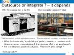 outsource or integrate it depends