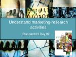 understand marketing research activities