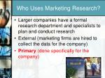 who uses marketing research1