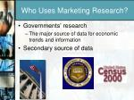 who uses marketing research2