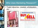 who uses marketing research3