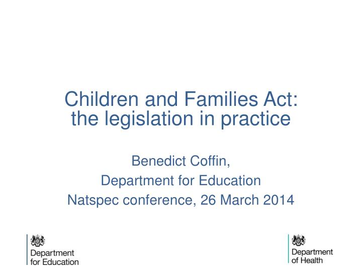 children and families act the legislation in practice n.