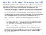 what does the act mean young people aged 19 25