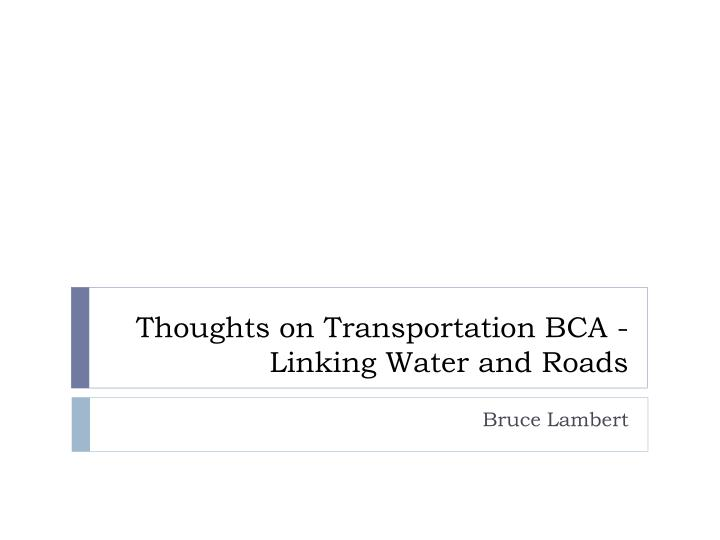 thoughts on transportation bca linking water and roads n.