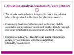 1 situation analysis customers competitors
