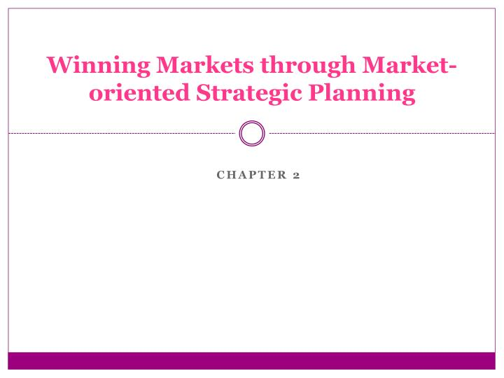 winning markets through market oriented strategic planning n.