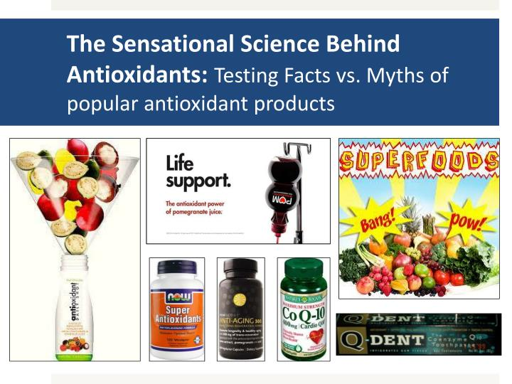 the sensational science behind antioxidants testing facts vs myths of popular antioxidant products n.