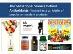 the sensational science behind antioxidants testing facts vs myths of popular antioxidant products