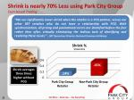 shrink is nearly 70 less using park city group scan based trading