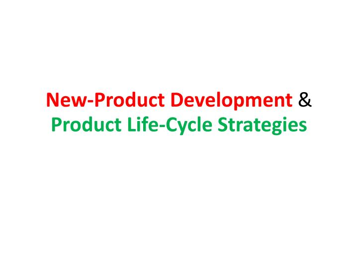 new product development product life cycle strategies n.