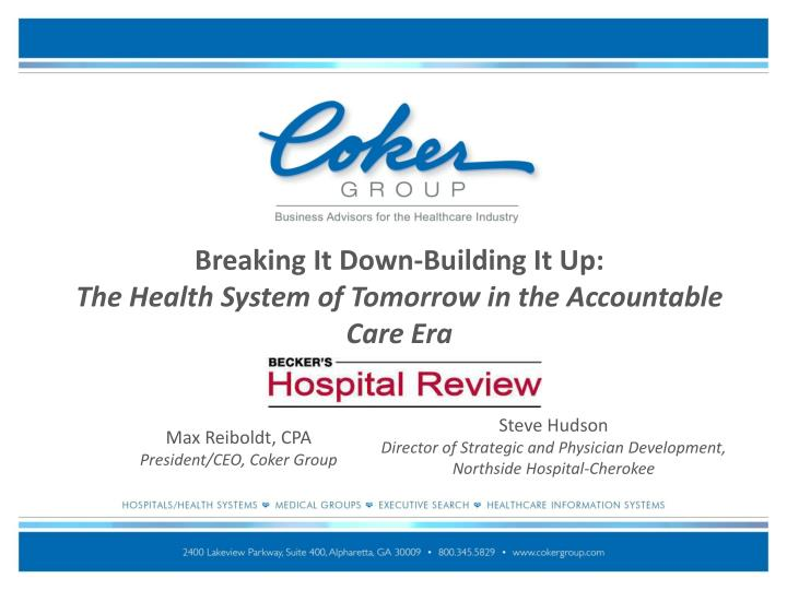 breaking it down building it up the health system of tomorrow in the accountable care era n.