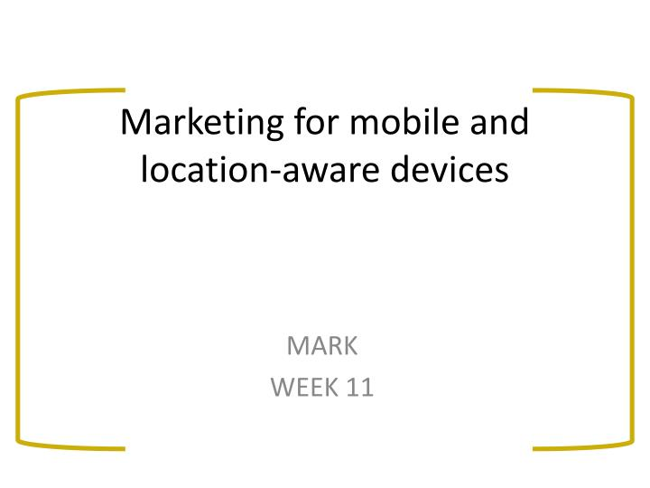 marketing for mobile and location aware devices n.