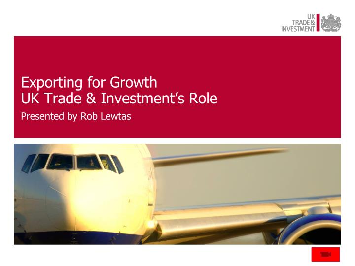 exporting for growth uk trade investment s role n.