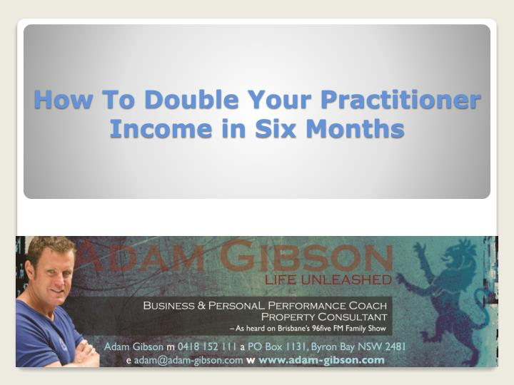 how to double your practitioner income in six months n.