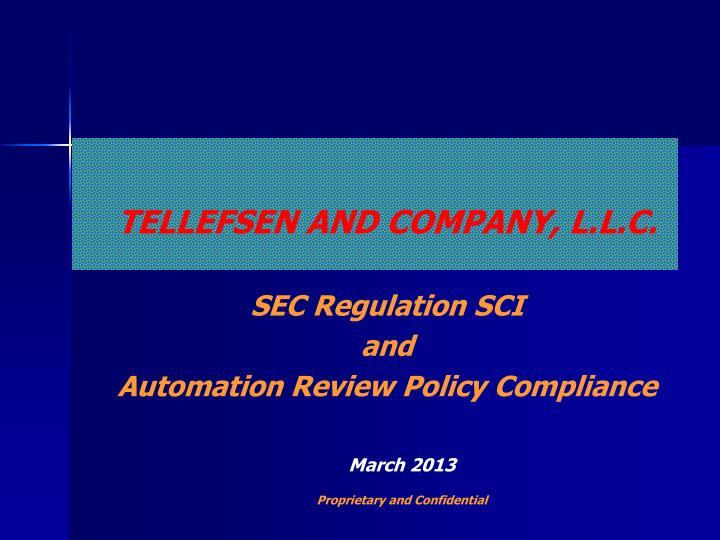 tellefsen and company l l c sec regulation sci and automation review policy compliance n.