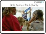 little respect for authority